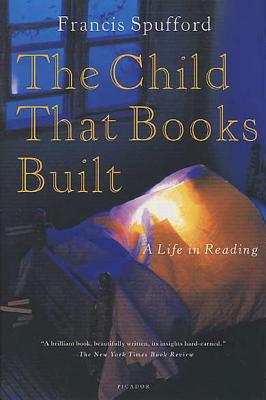 The Child That Books Built: A Life in Reading Cover Image