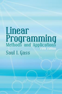 Linear Programming: Methods and Applications (Dover Books on Computer Science) Cover Image