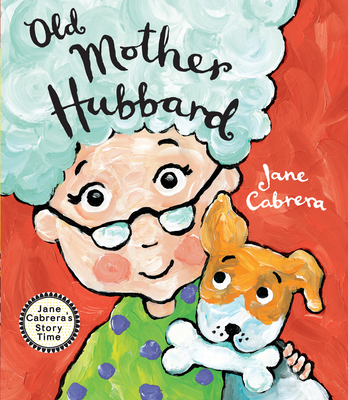 Cover for Old Mother Hubbard (Jane Cabrera's Story Time)