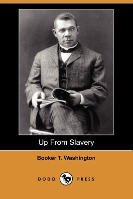 Up from Slavery: An Autobiography (Dodo Press) Cover Image