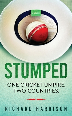 Stumped: One Cricket Umpire, Two Countries. A Memoir. Cover Image