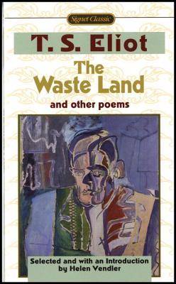 The Waste Land and Other Poems: Including The Love Song of J. Alfred Prufrock Cover Image