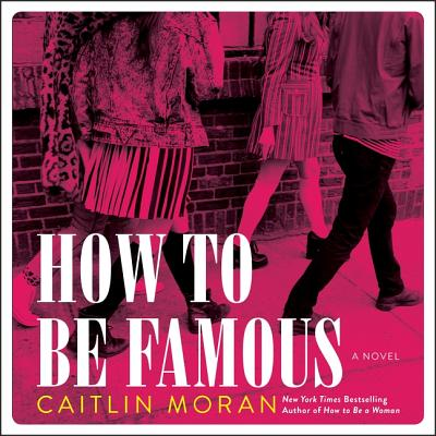 How to Be Famous Lib/E Cover Image