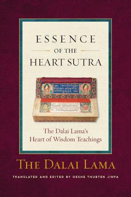 The Essence of the Heart Sutra: The Dalai Lama's Heart of Wisdom Teachings Cover Image