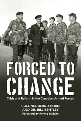 Forced to Change: Crisis and Reform in the Canadian Armed Forces Cover Image