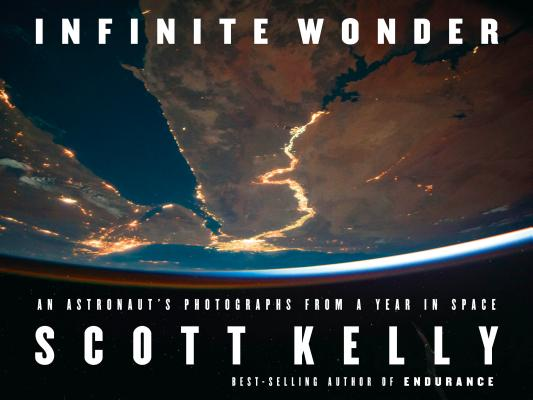 Infinite Wonder: An Astronaut's Photographs from a Year in Space Cover Image