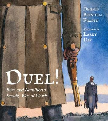 Duel!: Burr and Hamilton's Deadly War of Words Cover Image