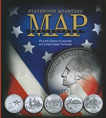 Statehood Quarters Collector's Map: Plus the District of Columbia and United States Territories Cover Image