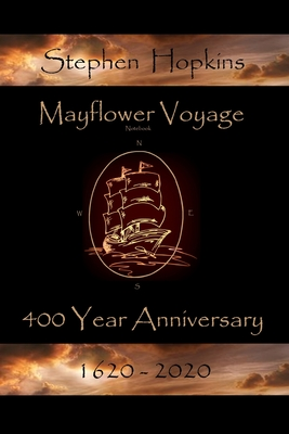 Mayflower Voyage 400 Year Anniversary 1620 - 2020: Stephen Hopkins Cover Image