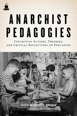 Anarchist Pedagogies: Collective Actions, Theories, and Critical Reflections on Education Cover Image