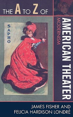 A to Z of American Theater: Modernism (A to Z Guides #97) Cover Image