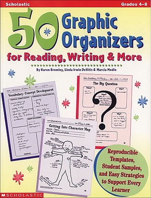 50 Graphic Organizers for Reading, Writing & More: Reproducible Templates, Student Samples, and Easy Strategies to Support Every Learner Cover Image