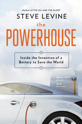 The Powerhouse: Inside the Invention of a Battery to Save the World Cover Image