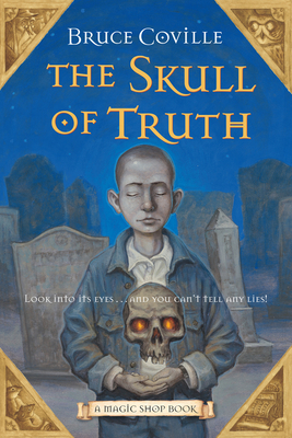 The Skull of Truth: A Magic Shop Book Cover Image
