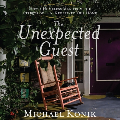 The Unexpected Guest Lib/E: How a Homeless Man from the Streets of L.A. Redefined Our Home Cover Image
