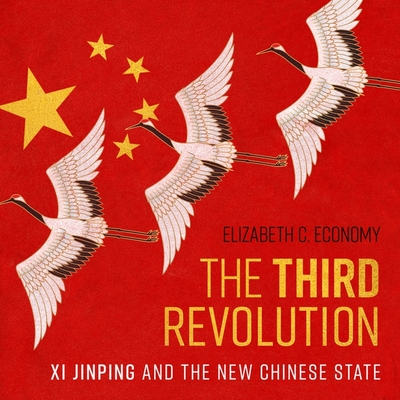 The Third Revolution: XI Jinping and the New Chinese State Cover Image