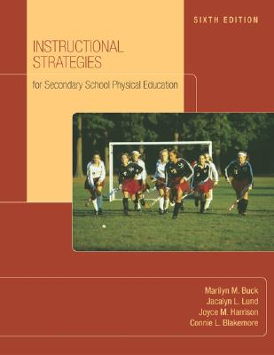 Instructional Strategies for Secondary School Physical Education with Naspe: Moving Into the Future Cover Image