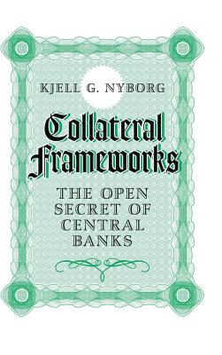 Collateral Frameworks: The Open Secret of Central Banks Cover Image