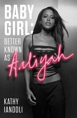 Baby Girl: Better Known as Aaliyah Cover Image
