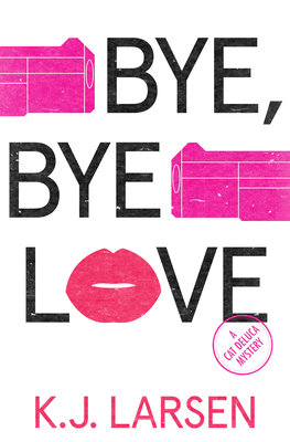 Bye, Bye Love: A Cat DeLuca Mystery (Cat DeLuca Mysteries #4) Cover Image