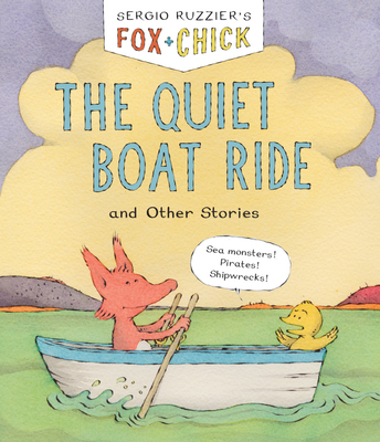 Fox & Chick: The Quiet Boat Ride: and Other Stories Cover Image