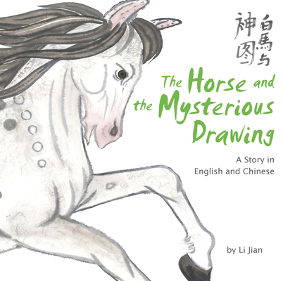 The Horse and the Mysterious Drawing: A Story in English and Chinese (Stories of the Chinese Zodiac) Cover Image