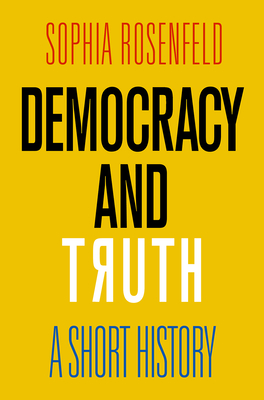 Democracy and Truth: A Short History Cover Image