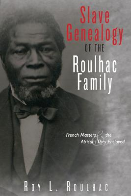 Slave Genealogy of the Roulhac Family Cover