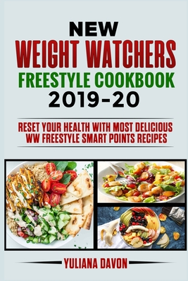 New Weight Watchers Freestyle Cookbook 2019-20: Reset Your Health with Most Delicious WW Freestyle Smart Points Recipes Cover Image