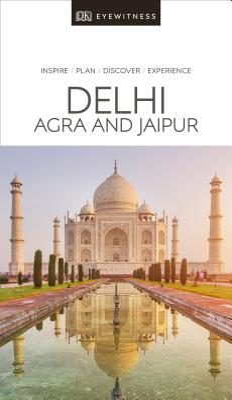 DK Eyewitness Delhi, Agra and Jaipur (Travel Guide) Cover Image