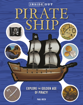 Inside Out Pirate Ship: Explore the Golden Age of Piracy! Cover Image