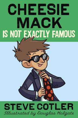 Cheesie Mack Is Not Exactly Famous Cover