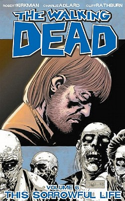 The Walking Dead, Vol. 6: This Sorrowful Life cover image