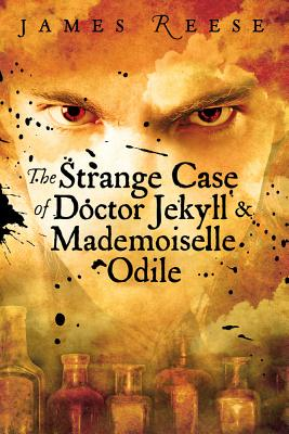 The Strange Case of Doctor Jekyll & Mademoiselle Odile Cover
