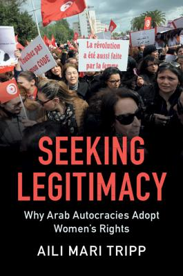 Seeking Legitimacy: Why Arab Autocracies Adopt Women's Rights Cover Image