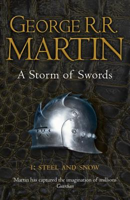A Storm of Swords: Steel and Snow: Book 3 Part 1 of a Song of Ice and Fire Cover Image