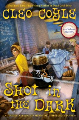 Shot in the Dark (Coffeehouse Mystery #17) Cover Image