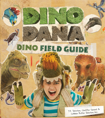 Dino Dana: Dino Field Guide (Dinosaurs for Kids, Science Book for Kids, Fossils, Prehistoric) Cover Image