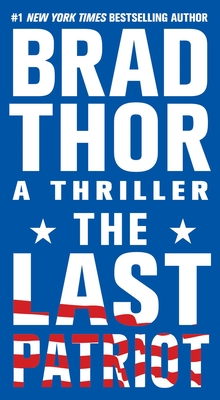 The Last Patriot: A Thriller (The Scot Harvath Series #7) Cover Image