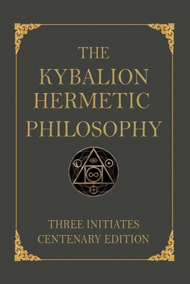 The Kybalion: Centenary Edition Cover Image