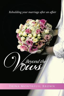 Beyond the Vows: Rebuilding Your Marriage After an Affair Cover Image