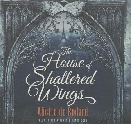 The House of Shattered Wings Lib/E (Dominion of the Fallen #1) Cover Image