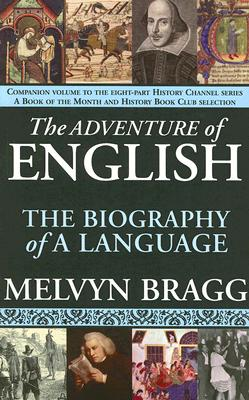The Adventure of English: The Biography of a Language Cover Image