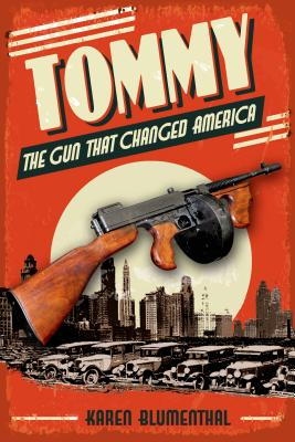 Tommy: The Gun That Changed America Cover Image
