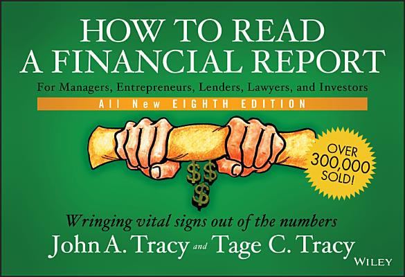 How to Read a Financial Report: Wringing Vital Signs Out of the Numbers Cover Image