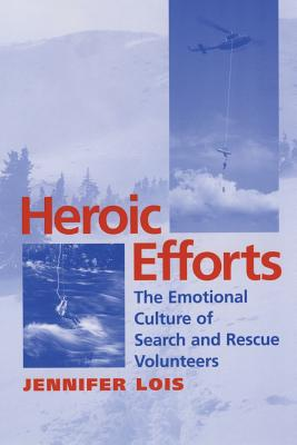 Heroic Efforts: The Emotional Culture of Search and Rescue Volunteers Cover Image