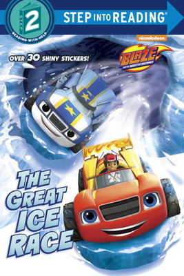 The Great Ice Race (Blaze and the Monster Machines) (Step into Reading) Cover Image