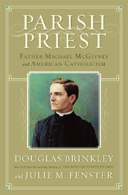 Parish Priest: Father Michael McGivney and American Catholicism Cover Image