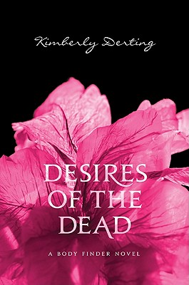 Desires of the Dead: A Body Finder Novel Cover Image
