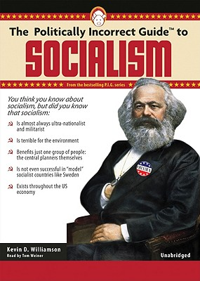 Cover for The Politically Incorrect Guide to Socialism (Politically Incorrect Guides (Audio))